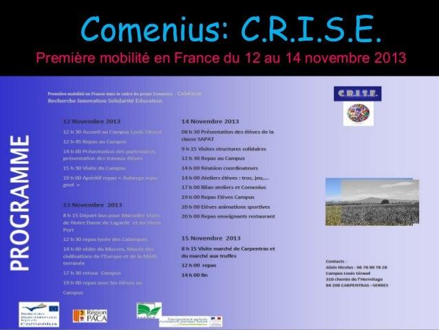 Première mobilité en France du 12 au 14 novembre 2013Première mobilité en France du 12 au 14 novembre 2013 Comenius: C.R.I...