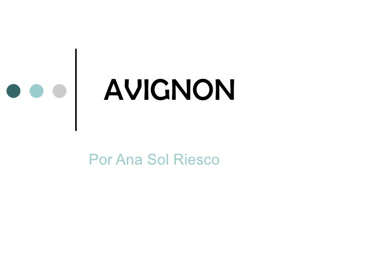 AVIGNON Por Ana Sol Riesco
