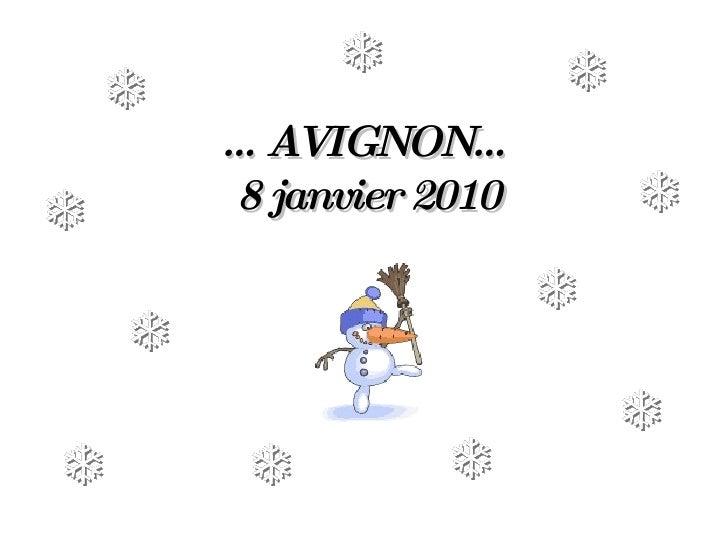 … AVIGNON… 8 janvier 2010