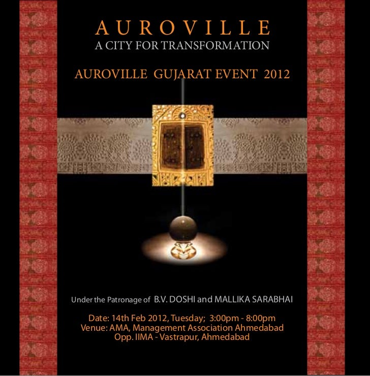 AUROVILLE     A CITY FOR TRANSFORMATIONAUROVILLE GUJARAT EVENT 2012Under the Patronage of B.V. DOSHI and MALLIKA SARABHAI ...