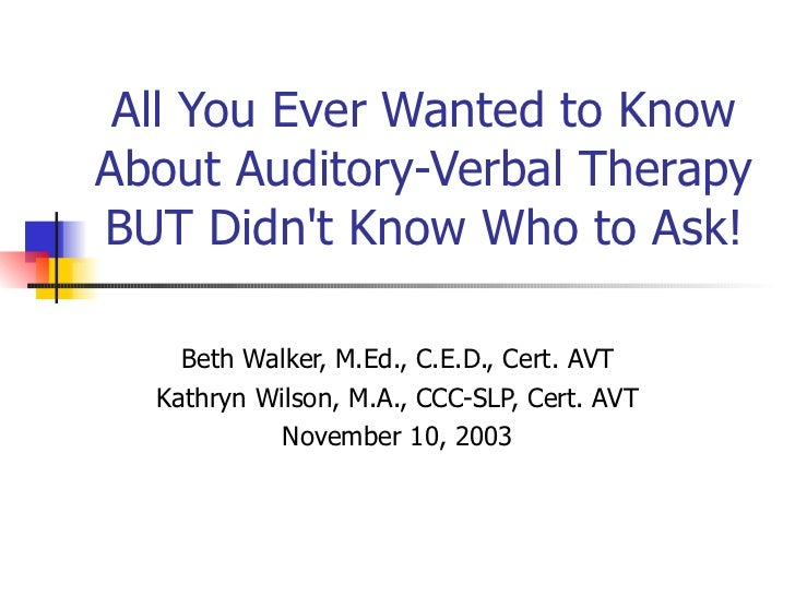All You Ever Wanted to Know About Auditory-Verbal Therapy BUT Didn't Know Who to Ask! - Beth Walker, Kathryn Wilson