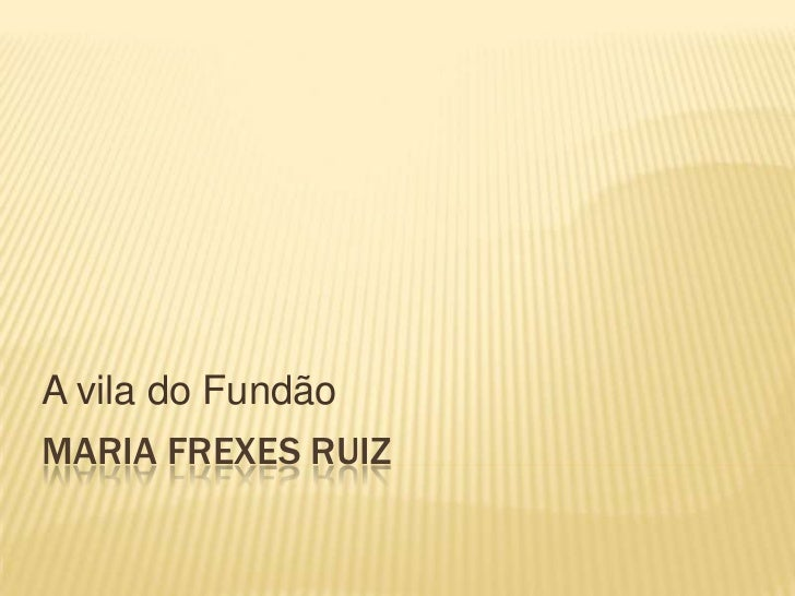 A vila do FundãoMARIA FREXES RUIZ