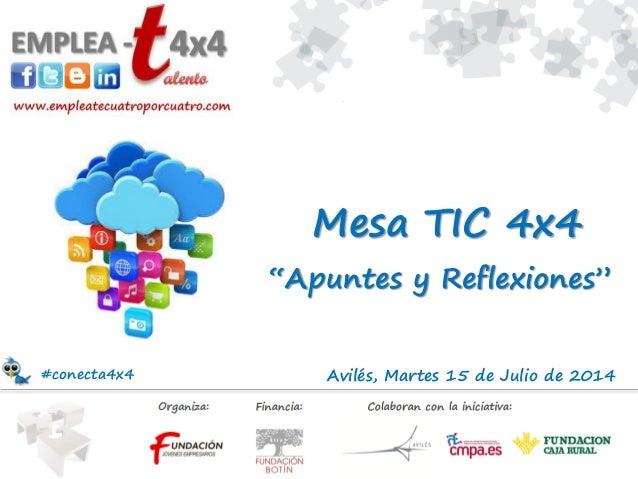 """Avilés, Martes 15 de Julio de 2014 """"Apuntes y Reflexiones"""" Mesa TIC 4x4 #conecta4x4"""