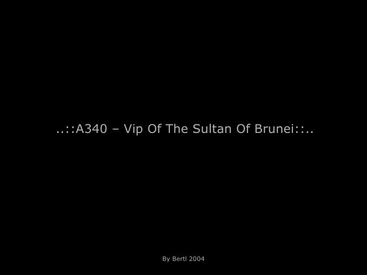 ..::A340 – Vip Of The Sultan Of Brunei::.. By Bertl 2004
