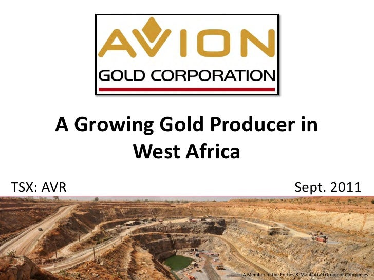 A Growing Gold Producer in             West AfricaTSX: AVR                                     Sept. 2011                 ...