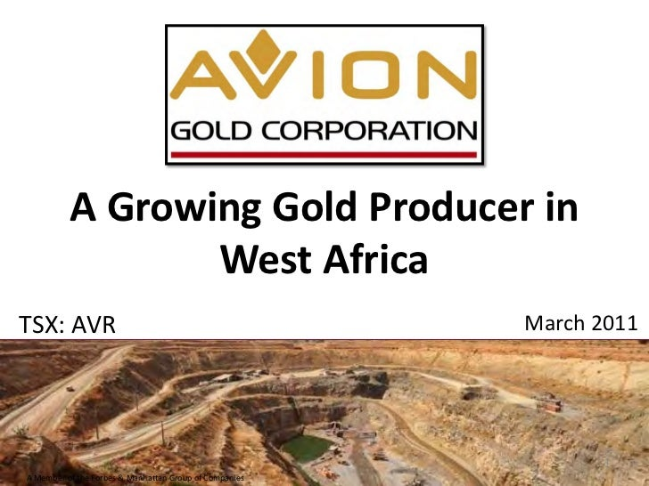A Growing Gold Producer in                 West AfricaTSX: AVR                                                March 2011  ...