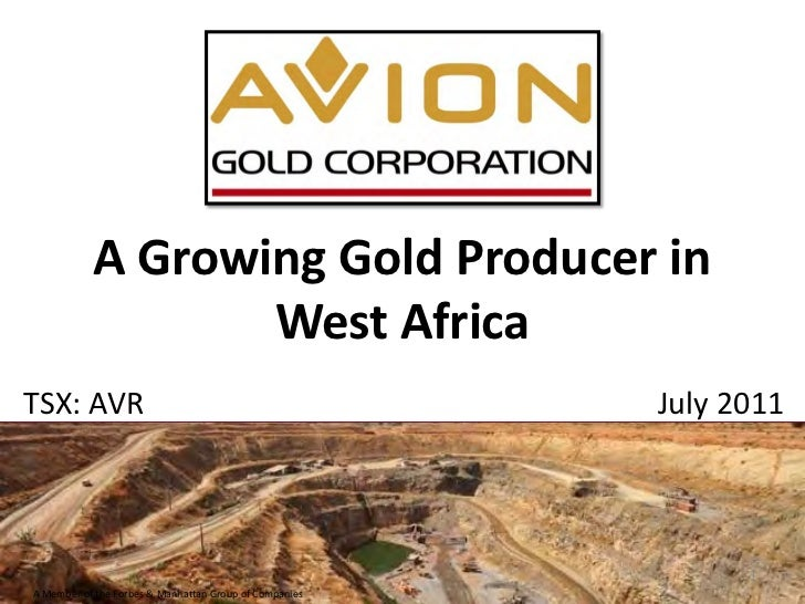 A Growing Gold Producer in                  West AfricaTSX: AVR                                                July 2011  ...