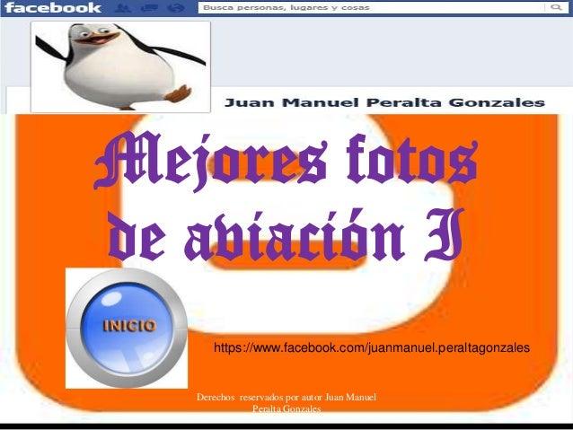 Mejores fotosde aviación I      https://www.facebook.com/juanmanuel.peraltagonzales   Derechos reservados por autor Juan M...