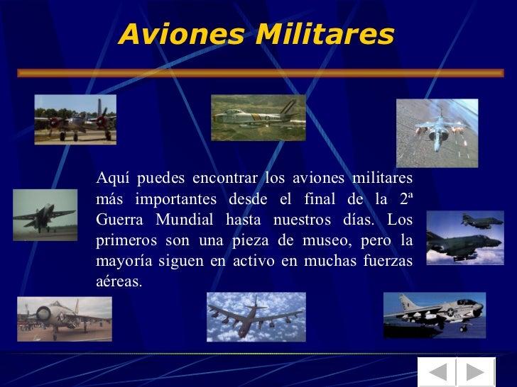 Aviones Militares Aquí puedes encontrar los aviones militares más importantes desde el final de la 2ª Guerra Mundial hasta...