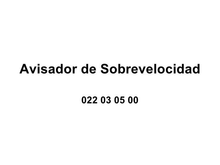 Avisador de Sobrevelocidad 022 03 05 00