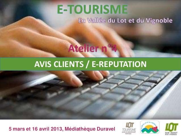 Atelier n°4             AVIS CLIENTS / E-REPUTATION     Programme          Offices de Tourisme de la Vallée du Lot et du V...