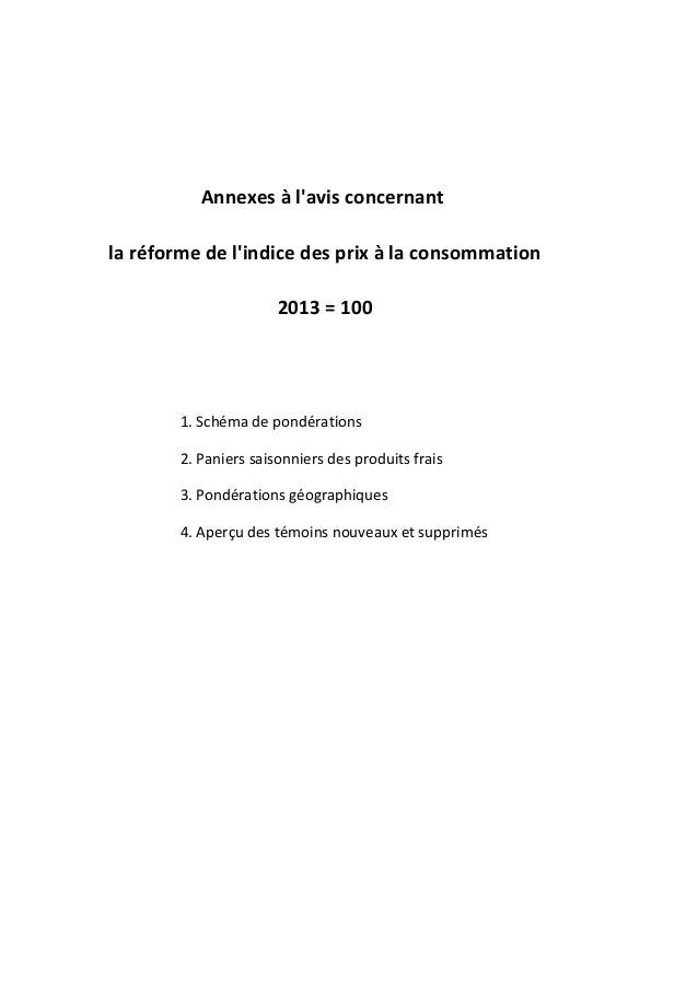 Annexes à l'avis concernant la réforme de l'indice des prix à la consommation 2013 = 100  1. Schéma de pondérations 2. Pan...