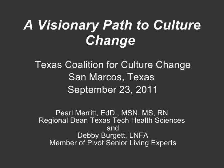 A Visionary Path to Culture Change: Pearl Merritt & Debby Burgett