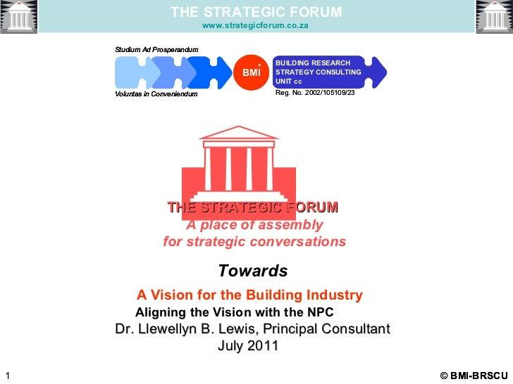 <ul><li>BMI-BRSCU </li></ul><ul><li>BMI-BRSCU </li></ul>Towards A Vision for the Building Industry   Aligning the Vision w...