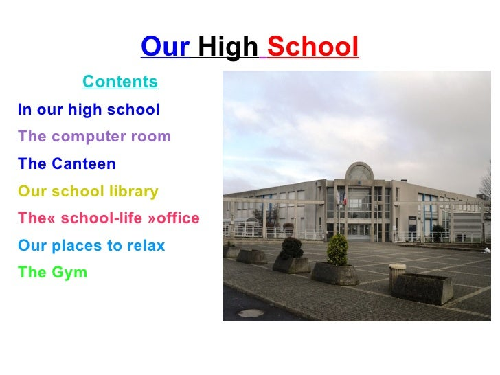Our High School        ContentsIn our high schoolThe computer roomThe CanteenOur school libraryThe« school-life »officeOur...