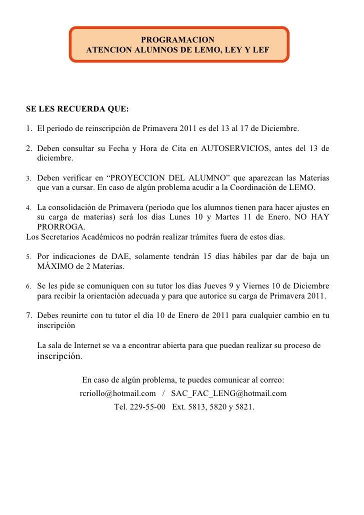PROGRAMACION                 ATENCION ALUMNOS DE LEMO, LEY Y LEFSE LES RECUERDA QUE:1. El periodo de reinscripción de Prim...