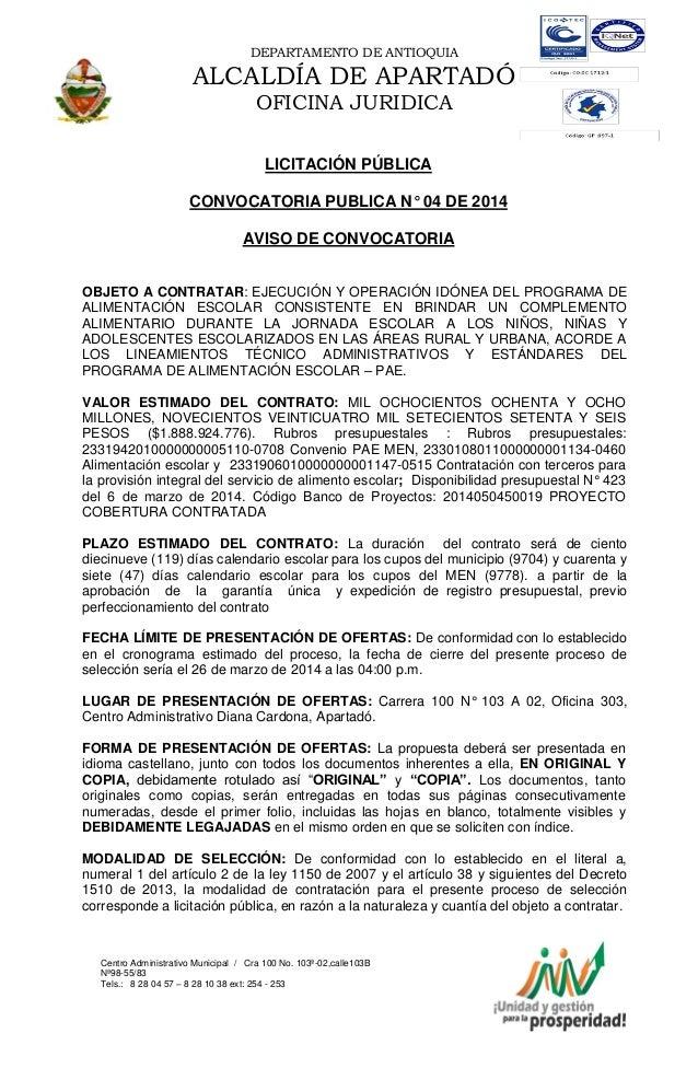 DEPARTAMENTO DE ANTIOQUIA  ALCALDÍA DE APARTADÓ OFICINA JURIDICA LICITACIÓN PÚBLICA CONVOCATORIA PUBLICA N° 04 DE 2014 AVI...