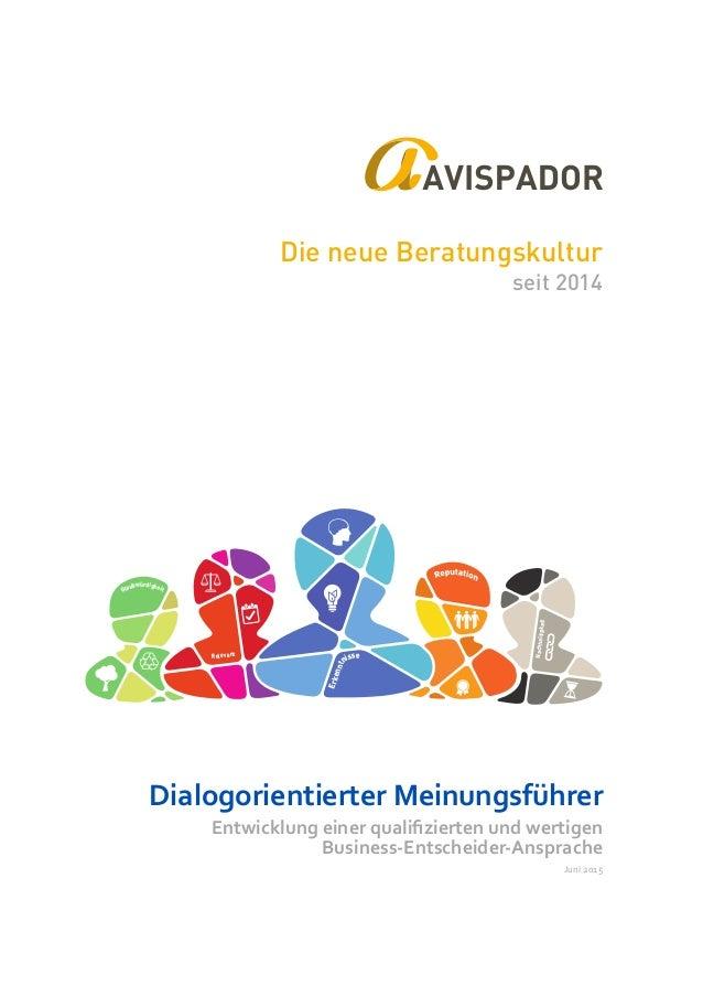 Dialogorientierter Meinungsführer Entwicklung einer qualifizierten und wertigen Business-Entscheider-Ansprache Juni 2015 D...