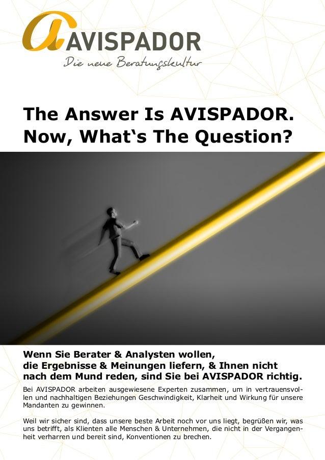 AVISPADOR The Answer Is AVISPADOR. Now, What's The Question? Bei AVISPADOR arbeiten ausgewiesene Experten zusammen, um in ...