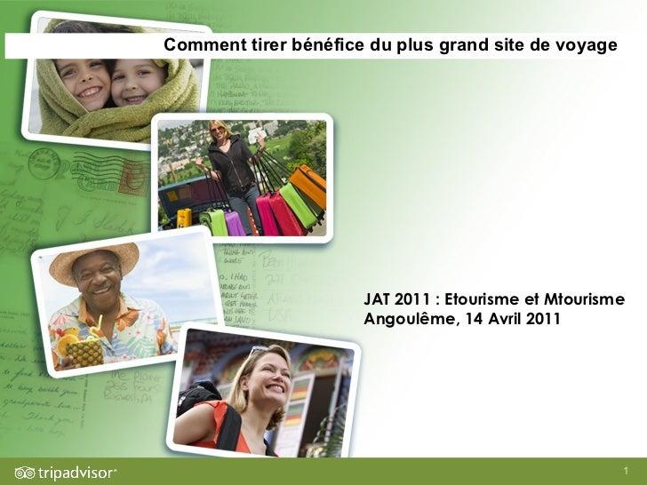 Comment tirer bénéfice du plus grand site de voyage JAT 2011 : Etourisme et Mtourisme Angoulême, 14 Avril 2011