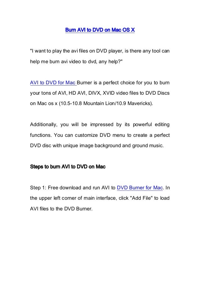 "Burn AVI to DVD on Mac OS X""I want to play the avi files on DVD player, is there any tool canhelp me burn avi video to dvd..."