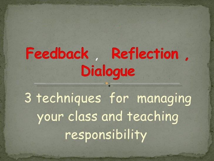 3 techniques  for  managing your class and teaching responsibility
