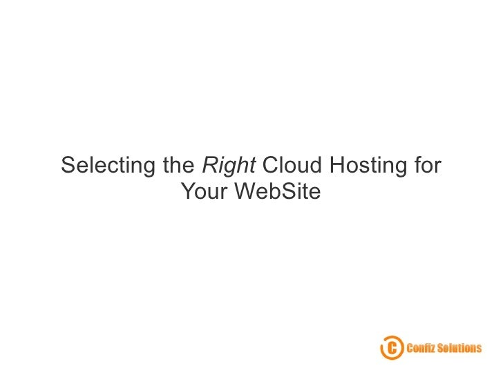 Selecting the  Right  Cloud Hosting for Your WebSite