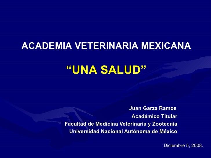 Juan Garza Ramos Académico Titular Facultad de Medicina Veterinaria y Zootecnia Universidad Nacional Autónoma de México ...