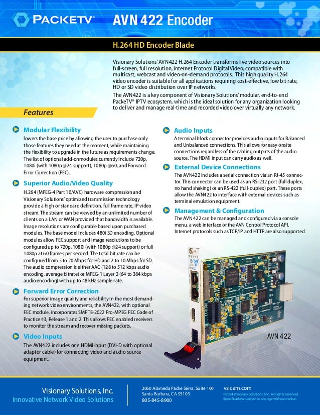 AVN 422 ©2014 Visionary Solutions, Inc. All rights reserved. Specifications subject to change without notice. vsicam.com20...