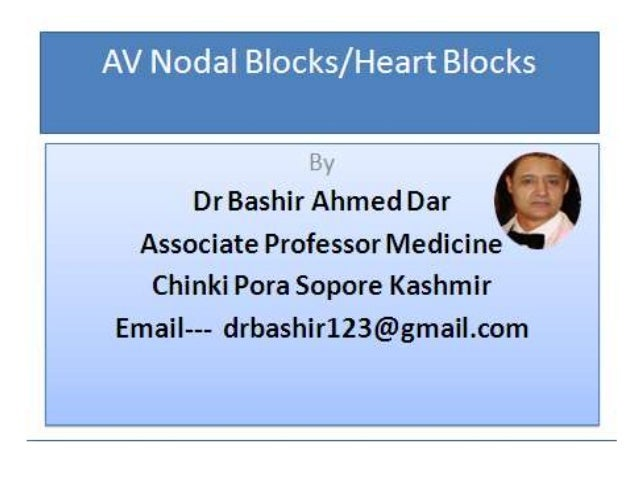 Av nodal heart blocks by dr bashir ahmed dar associate professor medicine sopore kashmir