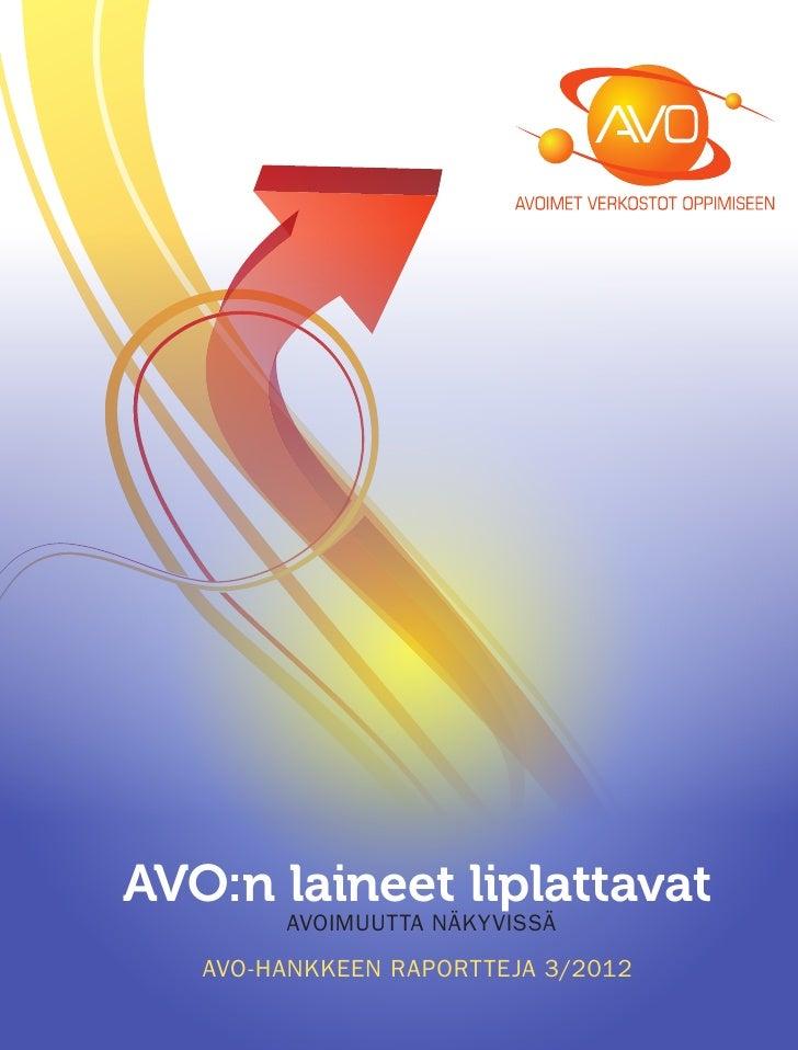 AVO:n laineet liplattavat        avoimuutta näkyvissä   AVO-HANKKEEN RAPORTTEJA 3/2012