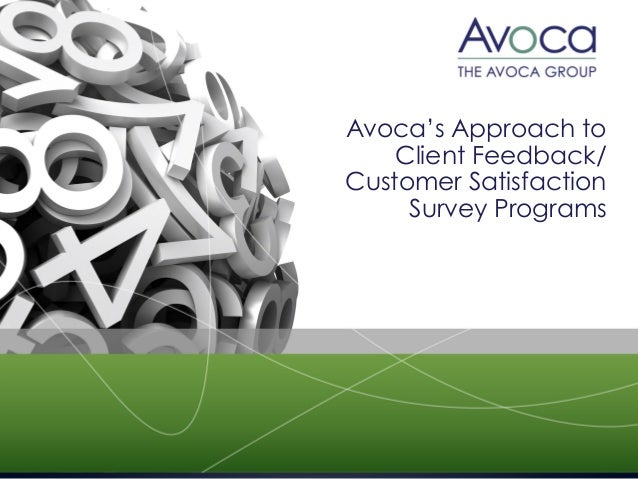 Avoca's Approach to Client Feedback/ Customer Satisfaction Survey Programs