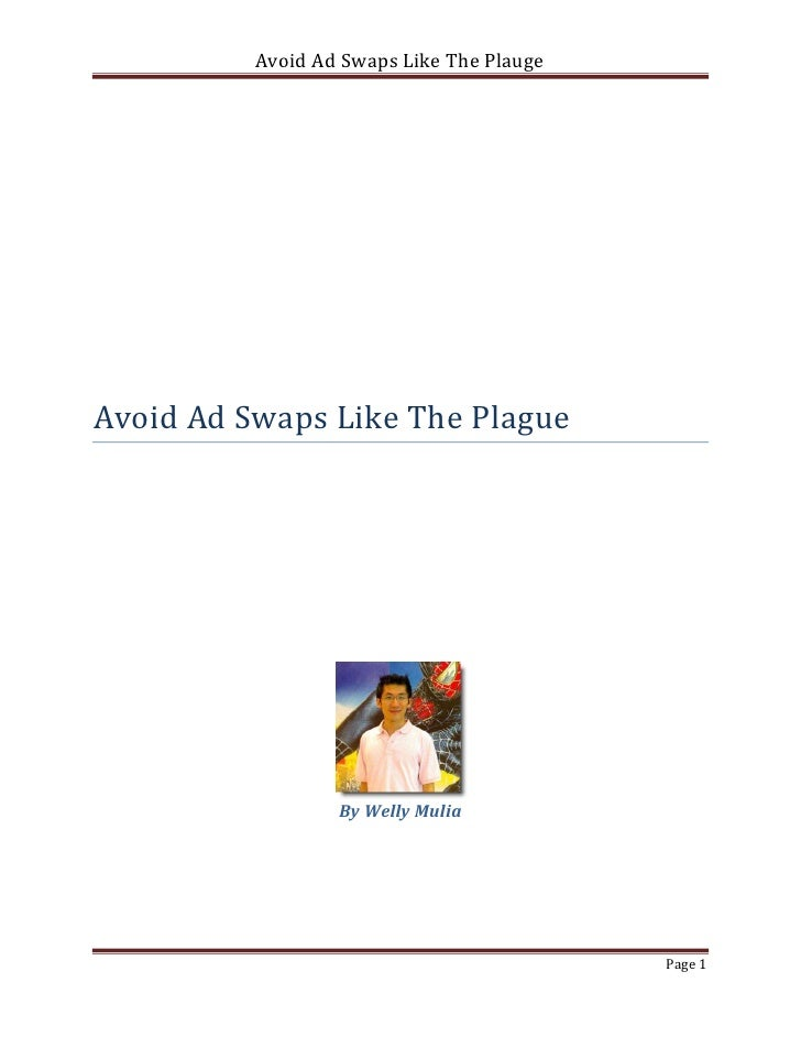 Avoid Ad Swaps Like The PlaugeAvoid Ad Swaps Like The Plague                  By Welly Mulia                              ...