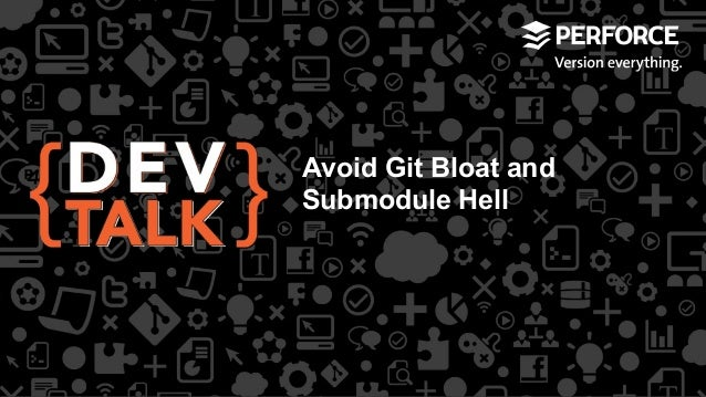 Avoid Git Bloat and Submodule Hell with Git Fusion