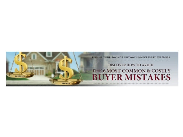 Avoid 6 common buyer mistakes with mortgages