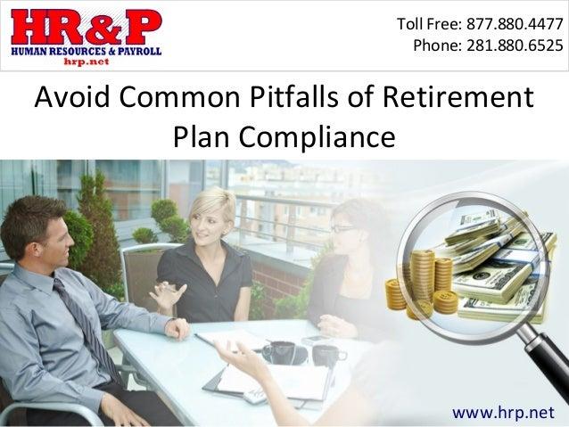Toll Free: 877.880.4477                           Phone: 281.880.6525Avoid Common Pitfalls of Retirement         Plan Comp...