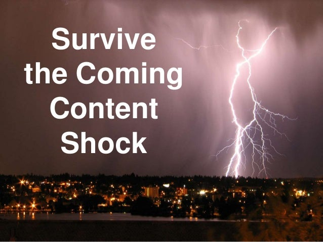 Survive the Coming Content Shock