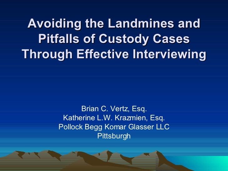 Avoiding The Landmines And Pitfalls Of Custody Cases