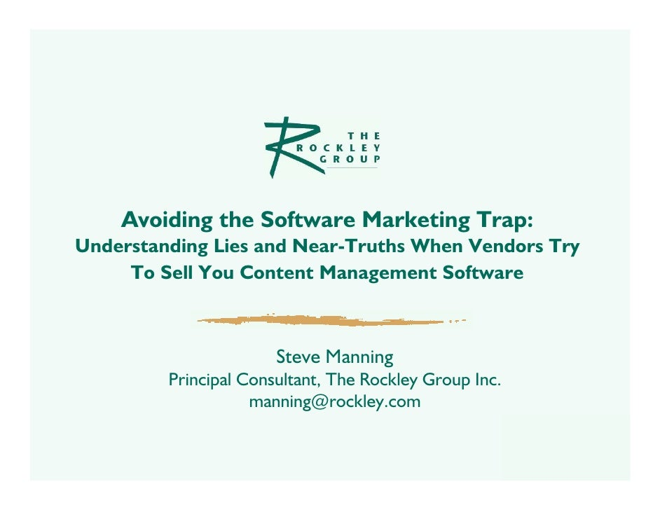 Avoiding the Software Marketing Trap: Understanding Lies and Near-Truths When Vendors Try      To Sell You Content Managem...