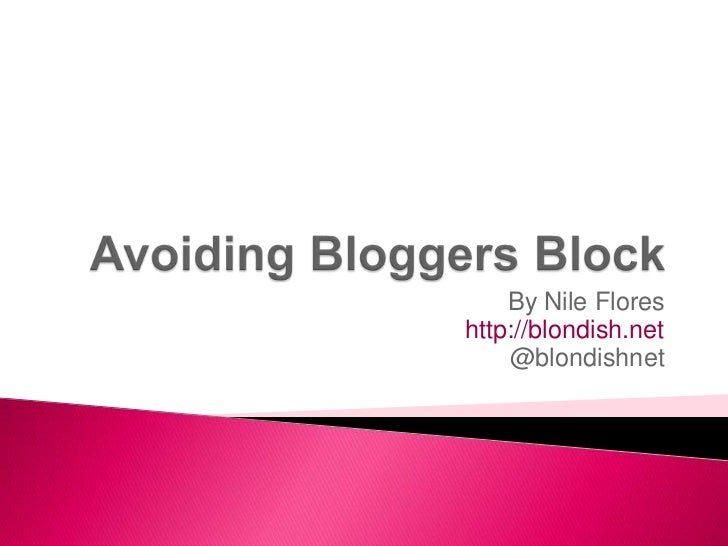Avoiding bloggers block