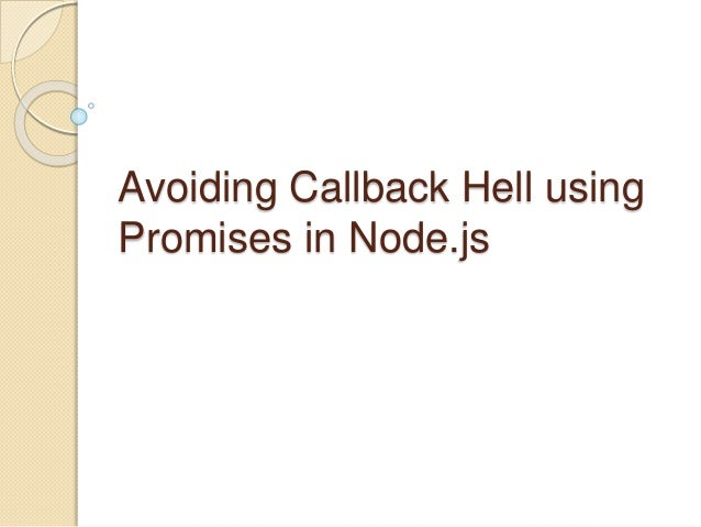 Avoiding callback hell in Node js using promises