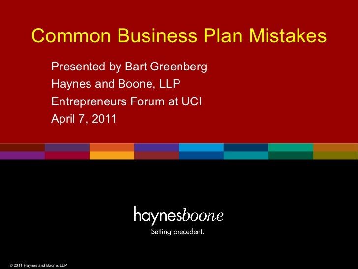 Common Business Plan Mistakes                    Presented by Bart Greenberg                    Haynes and Boone, LLP     ...