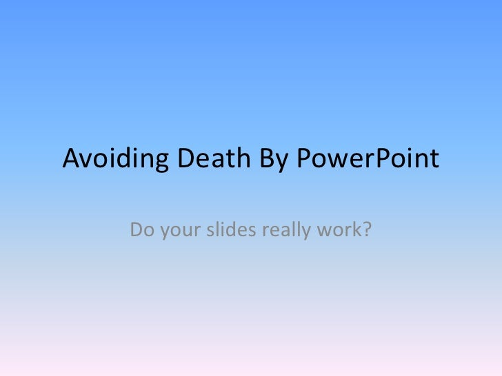 Avoiding death by power point video