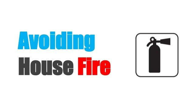 Avoiding House Fire