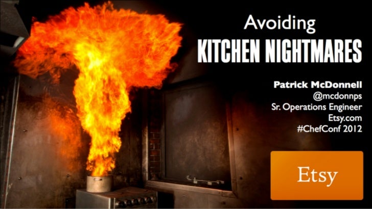 Lessons from Etsy: Avoiding Kitchen Nightmares - #ChefConf 2012