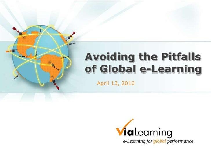 Avoiding the Pitfalls of Global e-Learning<br />April 13, 2010<br />