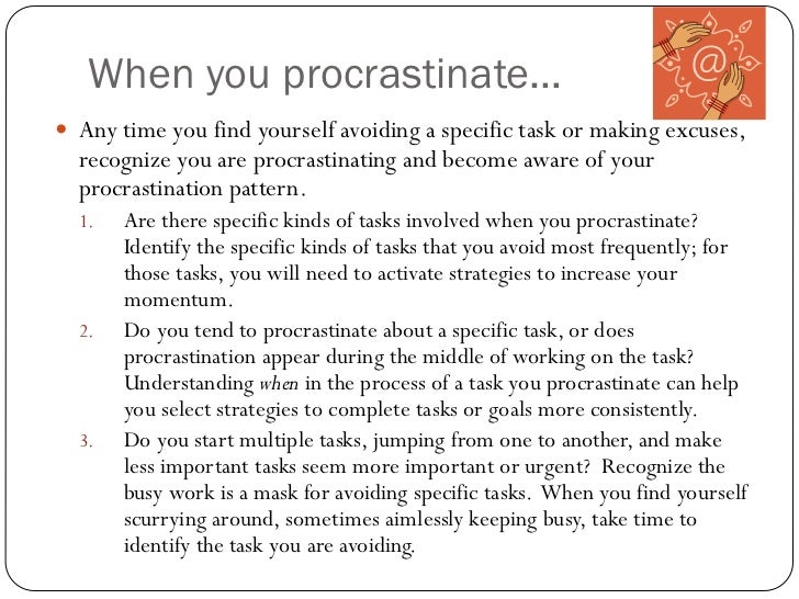 Tell me about a time you procrastinated.?