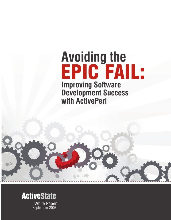Avoiding the                  EPIC FAIL:                  Improving Software                  Development Success         ...