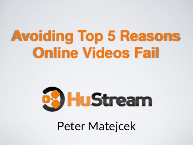 Peter Matejcek Avoiding Top 5 Reasons Online Videos Fail