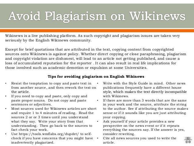 Wikinews is a live publishing platform. As such copyright and plagiarism issues are taken very seriously by the English Wi...